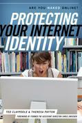 Protecting Your Internet Identity: Are You Naked Online?