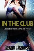 In The Club (Interracial Black M / White F Public Erotic Romance)