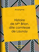 Histoire de Mlle Brion, dite comtesse de Launay