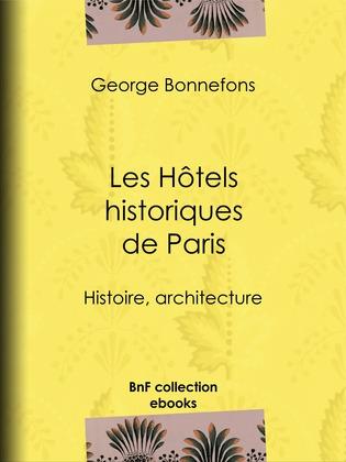 Les Hôtels historiques de Paris