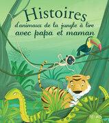 Histoires d'animaux de la jungle à lire avec papa et maman
