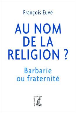 Au nom de la religion ?