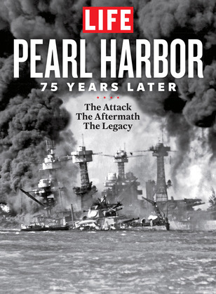 LIFE Pearl Harbor: 75 Years Later: The Attach - The Aftermath - The Legacy