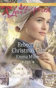 Rebecca's Christmas Gift (Mills & Boon M&B)