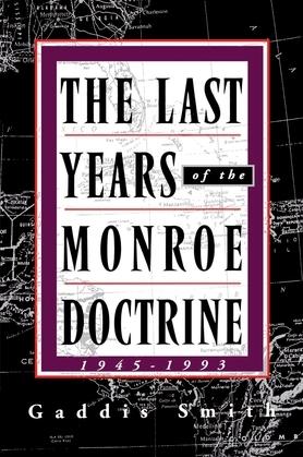 The Last Years of the Monroe Doctrine