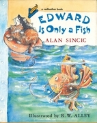 Edward Is Only a Fish