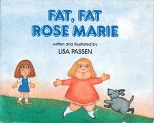 Fat, Fat Rose Marie