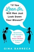 """""""If You Lean In, Will Men Just Look Down Your Blouse?"""""""