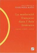 La modernité française dans l'Asie littéraire (Chine, Corée, Japon)