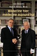 Médecine hier, médecine aujourd'hui