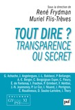 Tout dire ? Transparence ou secret