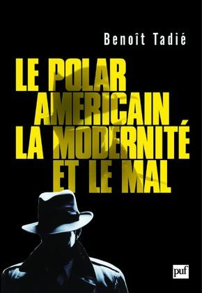 Le polar américain, la modernité et le mal (1920-1960)