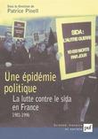 Une épidémie politique. La lutte contre le sida en France (1981-1996)