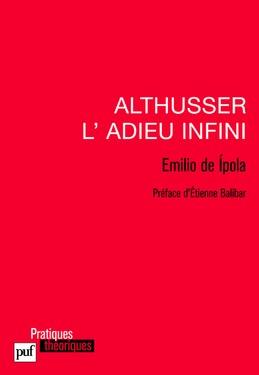 Althusser, l'adieu infini