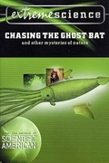 Extreme Science: Chasing the Ghost Bat