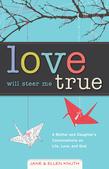 Love Will Steer Me True