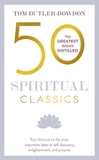 50 Spiritual Classics Second Edition: Your shortcut to the most important ideas on self-discovery, enlightenment, and purpose