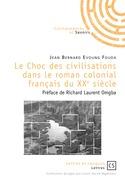 Le Choc des civilisations dans le roman colonial français du XXe siècle