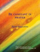 Be constant in prayer  Saint Augustine on Prayer