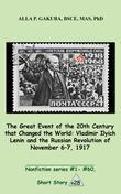 The Great 20th-Century Event that Changed the World:Vladimir Ilyich Lenin and the Russian Revolution of November 7-8, 1917. :  SHORT STORY # 28.  Nonf