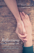 Reflections from the Marriage Table: Our Experiences of Love in Marriage, Family, and Ministry