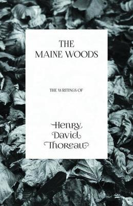 The Maine Woods - The Writings of Henry David Thoreau