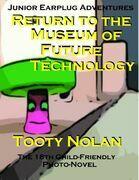 Junior Earplug Adventures: Return to the Museum of Future Technology