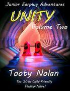 Junior Earplug Adventures: Unity Volume Two