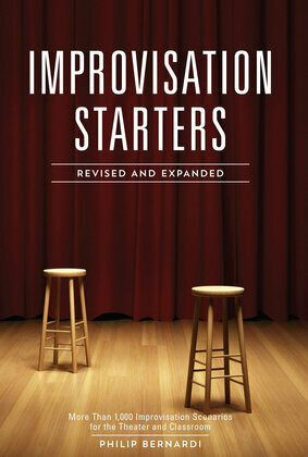 Improvisation Starters Revised and Expanded Edition: More Than 1,000 Improvisation Scenarios for the Theater and Classroom