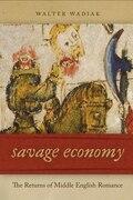 Savage Economy: The Returns of Middle English Romance
