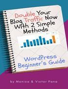 Double Your Blog Traffic Now With 2 Simple Methods