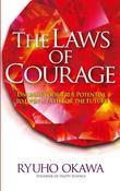 The Laws of Courage: Unleash Your True Potential to Open a Path for the Future