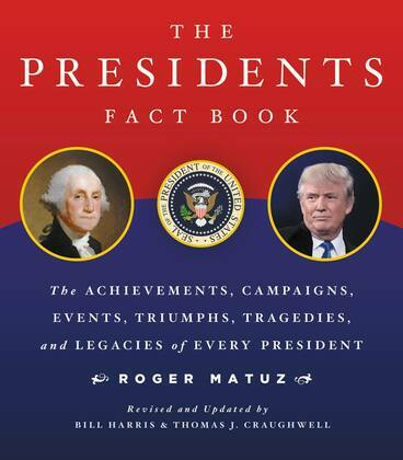 Presidents Fact Book Revised and Updated!: The Achievements, Campaigns, Events, Triumphs, and Legacies of Every President from George Washington to th