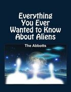 Everything You Ever Wanted to Know About Aliens