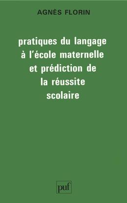 Pratiques du langage à l'école maternelle et prédiction de la réussite scolaire