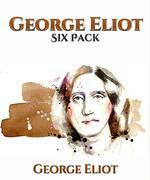 George Eliot Six Pack - Middlemarch, Daniel Deronda, Silas Marner, The Lifted Veil, The Mill on the Floss and Adam Bede