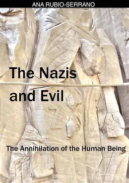 The Nazis And Evil: The Annihilation Of The Human Being