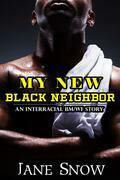 My New Black Neighbor (Interracial Black M/White F Erotica)