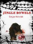 Jingle Bowels - Transgressive Fiction