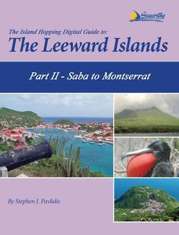 The Island Hopping Digital Guide to the Leeward Islands - Part II - Saba to Montserrat: Including Saba, St. Eustatia (Statia), St. Christopher (St Kit
