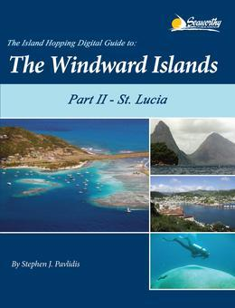 The Island Hopping Digital Guide To The Windward Islands - Part II - St. Lucia