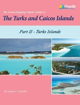 The Island Hopping Digital Guide To The Turks and Caicos Islands - Part II - The Turks Islands: Including Grand Turk, North Creek Anchorage, Hawksnest