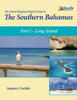 The Island Hopping Digital Guide To The Southern Bahamas - Part I - Long Island: Including Conception Island, Rum Cay, and San Salvador