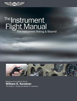 The Instrument Flight Manual (Ebook - epub Edition): The Instrument Rating & Beyond