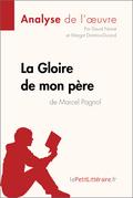 La Gloire de mon père de Marcel Pagnol (Analyse de l'oeuvre)