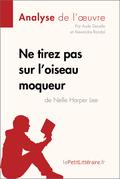 Ne tirez pas sur l'oiseau moqueur de Nelle Harper Lee (Analyse de l'oeuvre)