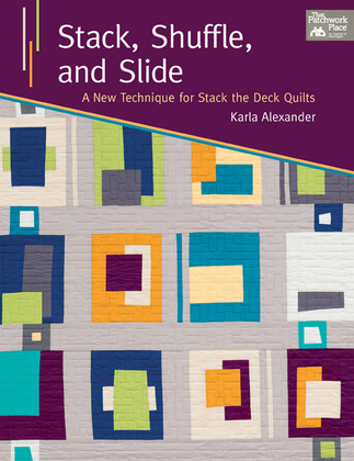 Stack, Shuffle, and Slide: A New Technique for Stack the Deck Quilts