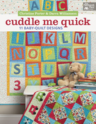 Cuddle Me Quick: 11 Baby-Quilt Designs