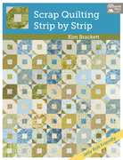Scrap Quilting, Strip by Strip