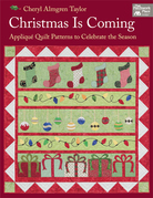 Christmas Is Coming: Applique Quilt Patterns to Celebrate the Season